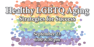 Graphic advertising 'Healthy LGBTQ Aging' event