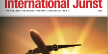 "Photo graphic of the header of the cover of The International Jurist, ""The Magazine for Foreign Attorneys Studying in the U.S.,"" Summer 2016 edition"