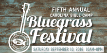 Graphic logo with text ' Fifth Annual Carolina Bible Camp Bluegrass Festival Saturday September 10, 2016 10 AM - 6 PM Carolina Bible Camp and Retreat Center'