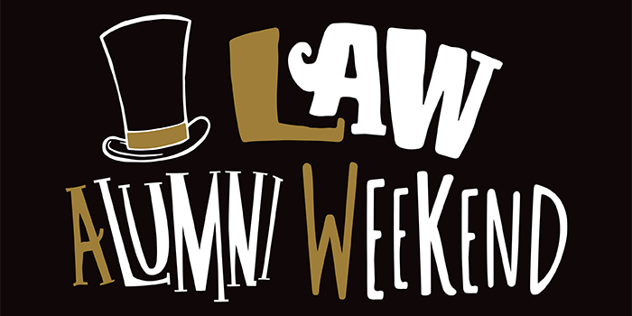 Graphic of top hat with text 'Law Alumni Weekend'