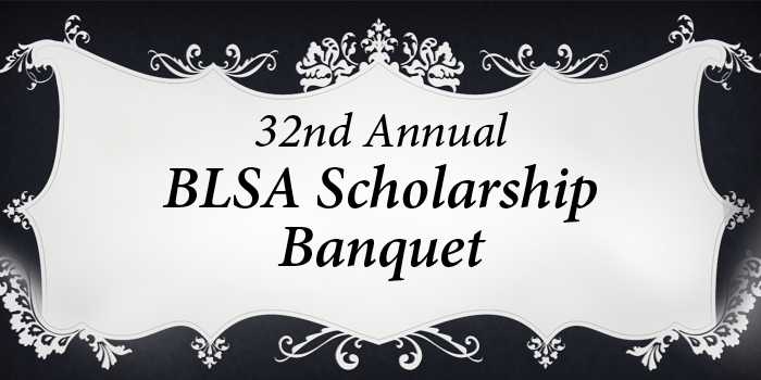 Graphic for the 2017 BLSA Banquet with floral boarder and text that says '32nd Annual BLSA Scholarship Banquet'