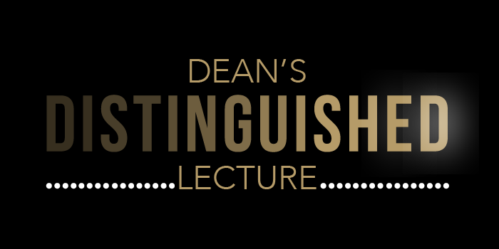 Graphic of Dean's Distinguished Lecture logo that says, 'Dean's Distinguished Lecture'