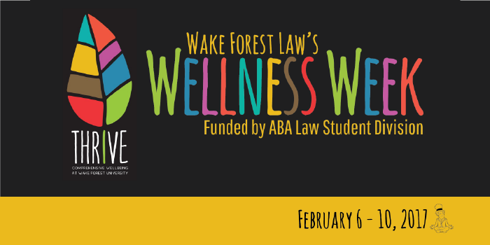 Graphic for the 2017 SBA Wellness Week that includes a leaf pattern logo and a Wake Forest Demon Deacon graphic in a yoga pose. The graphic says 'Wake Forest Law's Wellness Week Funded by ABA Law Student Division February 6-10, 2017 THRIVE Comprehensive Wellness at Wake Forest University'