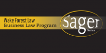 Photo graphic of Sager Speaker Series logo, depicting 'Wake Forest Law Business Law Program - Sager Series