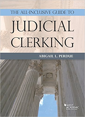 Graphic image of the cover of Professor Abigail Perdue's book,  'The All-Inclusive Guide to Judicial Clerking (Career Guides).'