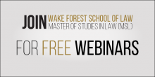 Graphic with grey, gold, and black color palette that says 'Join Wake Forest School of Law Master of Studies in Law for a Free Webinar'