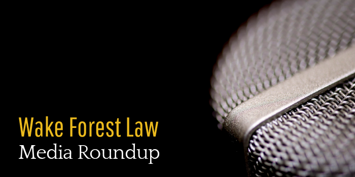 "Photo of microphone and title that says, ""Wake Forest Law Media Roundup)"