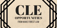 Graphic image that states CLE Opportunities from Wake Forest Law
