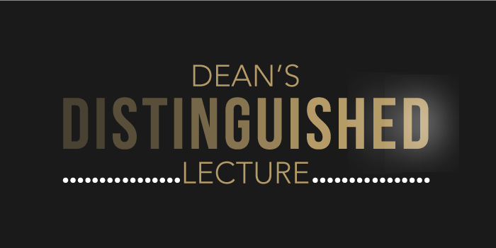 "Graphic of words, ""Dean's Distinguished Lecture"""